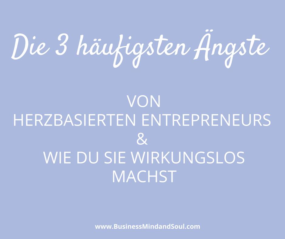 die-drei-haufigsten-Angste-von-herzbasierten-entrepreneurs-coaches-heiler