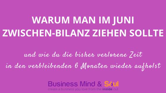 Zwischen-Bilanz-Juni - herzbasiertes Business