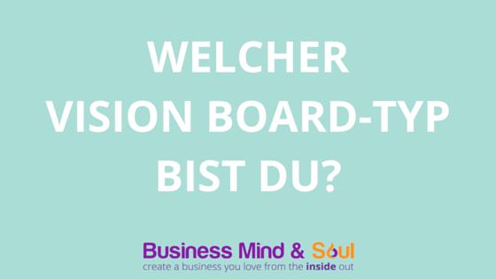 Welcher Vision Board-Typ bist du?