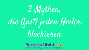 3 Mythen, die (fast) jeden Heiler blockieren