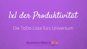 1×1 der Produktivität: Die ToDo-Liste fürs Universum