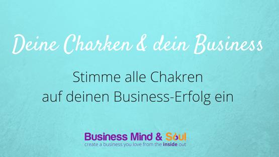 Chakren & dein Business-Erfolg im herzbasierten Unternehmen