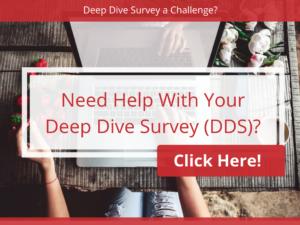Deep Dive Survey (DDS)